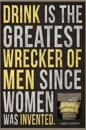 Drink is the Greatest Wrecker of Men Quote Plastic Sign