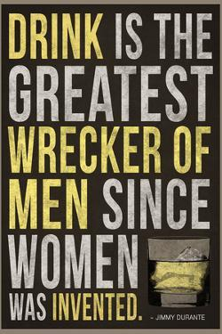 Drink is the Greatest Wrecker of Men Quote