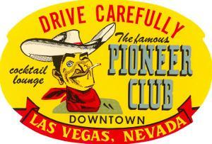 Drive Carefully, Pioneer Club, Las Vegas, Nevada