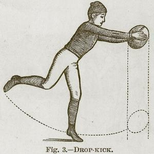 Drop-Kick, Illustration for 'Cassell's Book of Sports and Pastimes', C.1890