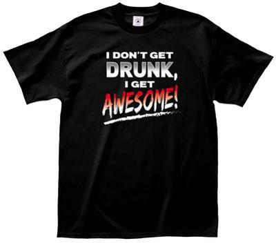 Drunk Awesome Tee