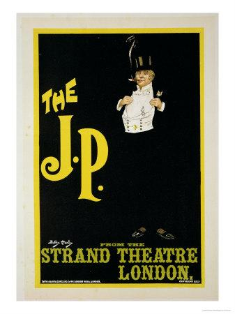 """Reproduction of a Poster Advertising """"The J.P."""" at the Strand Theatre, London, 1898"""