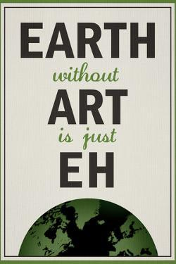 Earth Without is Just Eh Humor Plastic Sign
