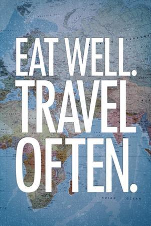 Eat Well Travel Often Art Print Poster