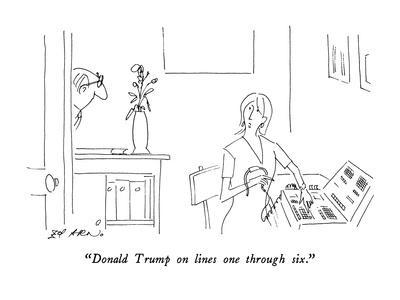 """Donald Trump on lines one through six."" - New Yorker Cartoon"