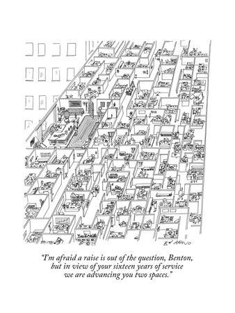 """""""I'm afraid a raise is out of the question, Benton, but in view of your si?"""" - New Yorker Cartoon"""