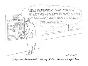 Why the Automated Talking Teller Never Caught On - New Yorker Cartoon by Ed Arno