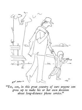 """""""Yes, son, in this great country of ours anyone can grow up to make his or…"""" - New Yorker Cartoon by Ed Arno"""
