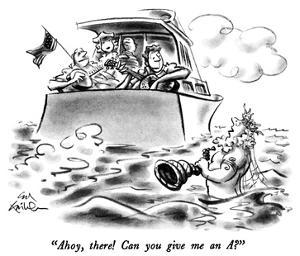 """""""Ahoy, there!  Can you give me an A?"""" - New Yorker Cartoon by Ed Fisher"""