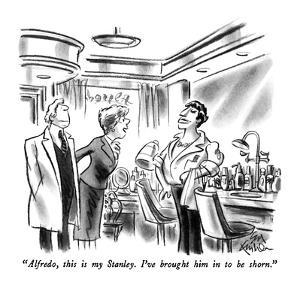 """""""Alfredo, this is my Stanley.  I've brought him in to be shorn."""" - New Yorker Cartoon by Ed Fisher"""