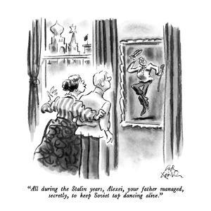 """""""All during the Stalin years, Alexei, your father managed, secretly, to ke…"""" - New Yorker Cartoon by Ed Fisher"""