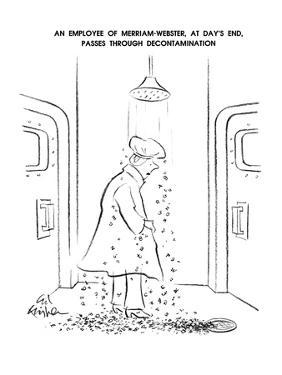 An Employee OF Merriam-Webster, At Day's End, Passes Through Decontaminati? - New Yorker Cartoon by Ed Fisher