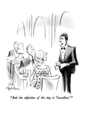 """""""And the adjective of the day is 'Lucullan.' """" - New Yorker Cartoon by Ed Fisher"""