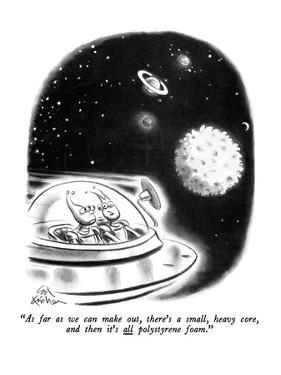 """""""As far as we can make out, there's a small, heavy core, and then it's all…"""" - New Yorker Cartoon by Ed Fisher"""