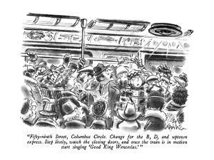 """""""Fifty-ninth Street, Columbus Circle.  Change for the B, D, and uptown exp?"""" - New Yorker Cartoon by Ed Fisher"""