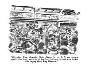 """""""Fifty-ninth Street, Columbus Circle.  Change for the B, D, and uptown exp…"""" - New Yorker Cartoon by Ed Fisher"""