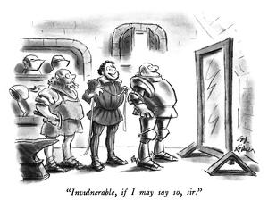 """""""Invulnerable, if I may say so, sir."""" - New Yorker Cartoon by Ed Fisher"""