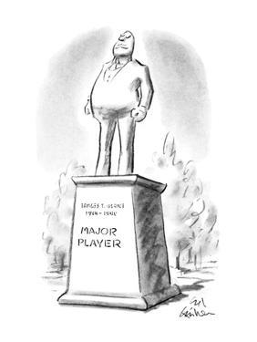 """Large statue of """"Major Player"""". - New Yorker Cartoon by Ed Fisher"""