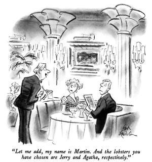 """""""Let me add, my name is Martin.  And the lobsters you have chosen are Jerr…"""" - New Yorker Cartoon by Ed Fisher"""