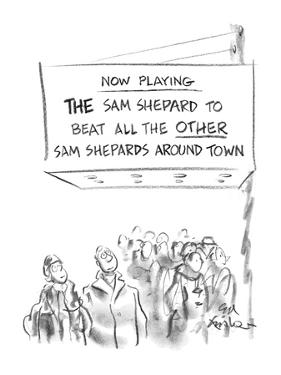 "Marquee sign reads ""Now Playing The Sam Shepard to Beat All the Other Sam …"" - New Yorker Cartoon by Ed Fisher"