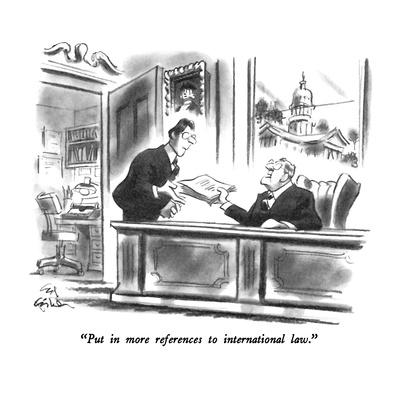 """""""Put in more references to international law."""" - New Yorker Cartoon"""