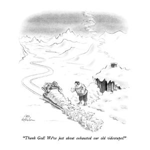 """""""Thank God!  We've just about exhausted our old videotapes!"""" - New Yorker Cartoon by Ed Fisher"""
