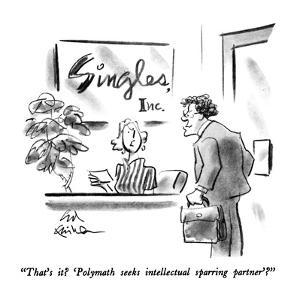 """""""That's it?  'Polymath seeks intellectual sparring partner'?"""" - New Yorker Cartoon by Ed Fisher"""