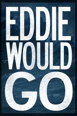 Eddie Would Go - Surfing
