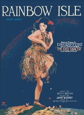 Rainbow Isle Song - Featured Theme Song in D.W. Griffith's Film The Idol Dancer by Edgar Keller
