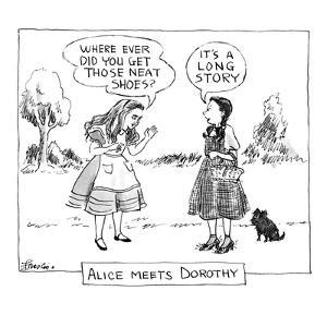 """Alice meets Dorothy-""""Where did you get those shoes?""""-""""It's a long story."""" - New Yorker Cartoon by Edward Frascino"""
