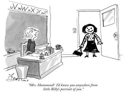 """""""Mrs. Hammond!  I'd know you anywhere from little Billy's portrait of you.…"""" - New Yorker Cartoon"""