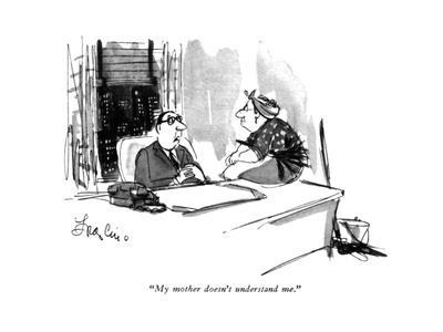 """""""My mother doesn't understand me."""" - New Yorker Cartoon"""