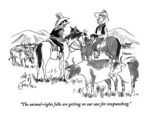"""""""The animal-rights folks are getting on our case for cow punching."""" - New Yorker Cartoon by Edward Frascino"""