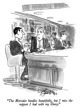 """The Mercedes handles beautifully, but I miss the rapport I had with my Ch…"" - New Yorker Cartoon by Edward Frascino"
