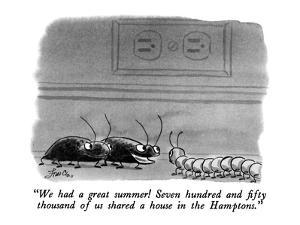 """""""We had a great summer!  Seven hundred and fifty thousand of us shared a h?"""" - New Yorker Cartoon by Edward Frascino"""