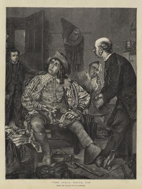 The Stage Waits, Sir by Edward Killingworth Johnson