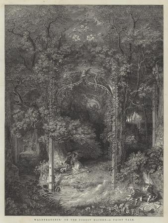 Waldfraulein,' or the Forest Maiden, a Fairy Tale