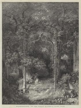 Waldfraulein,' or the Forest Maiden, a Fairy Tale by Edward Killingworth Johnson