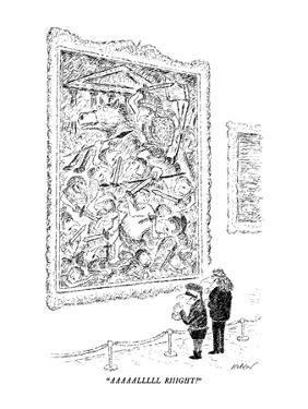 """AAAAALLLLL RIIIGHT!"" - New Yorker Cartoon by Edward Koren"
