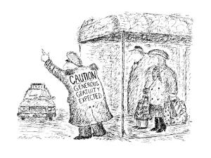 "Doorman with coat that reads ""Caution Generous Gratuity Expected"". - New Yorker Cartoon by Edward Koren"