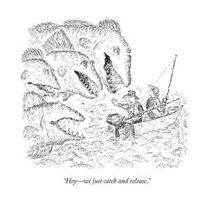 """""""Hey?we just catch and release."""" - New Yorker Cartoon by Edward Koren"""