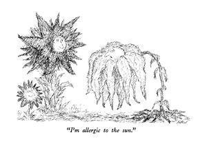 """I'm allergic to the sun."" - New Yorker Cartoon by Edward Koren"