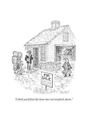 """""""I think you'll find this home has real storybook charm."""" - New Yorker Cartoon by Edward Koren"""
