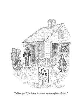 """I think you'll find this home has real storybook charm."" - New Yorker Cartoon by Edward Koren"