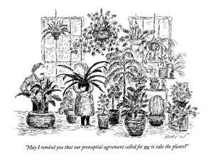 """May I remind you that our prenuptial agreement called for me to take the …"" - New Yorker Cartoon by Edward Koren"