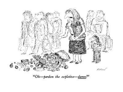 """Oh—pardon the expletive—damn!"" - New Yorker Cartoon by Edward Koren"