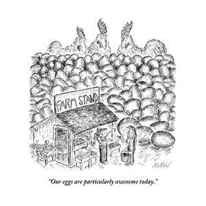 """Our eggs are particularly awesome today."" - New Yorker Cartoon by Edward Koren"