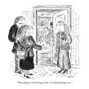 """""""Please forgive us for being so late?we had parking issues."""" - New Yorker Cartoon by Edward Koren"""