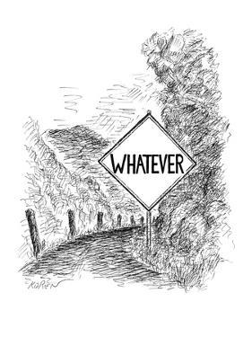 Sign on highway reads 'Whatever.' - New Yorker Cartoon by Edward Koren