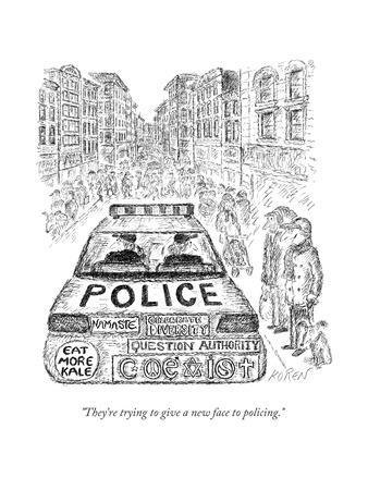 """""""They're trying to give a new face to policing."""" - New Yorker Cartoon"""